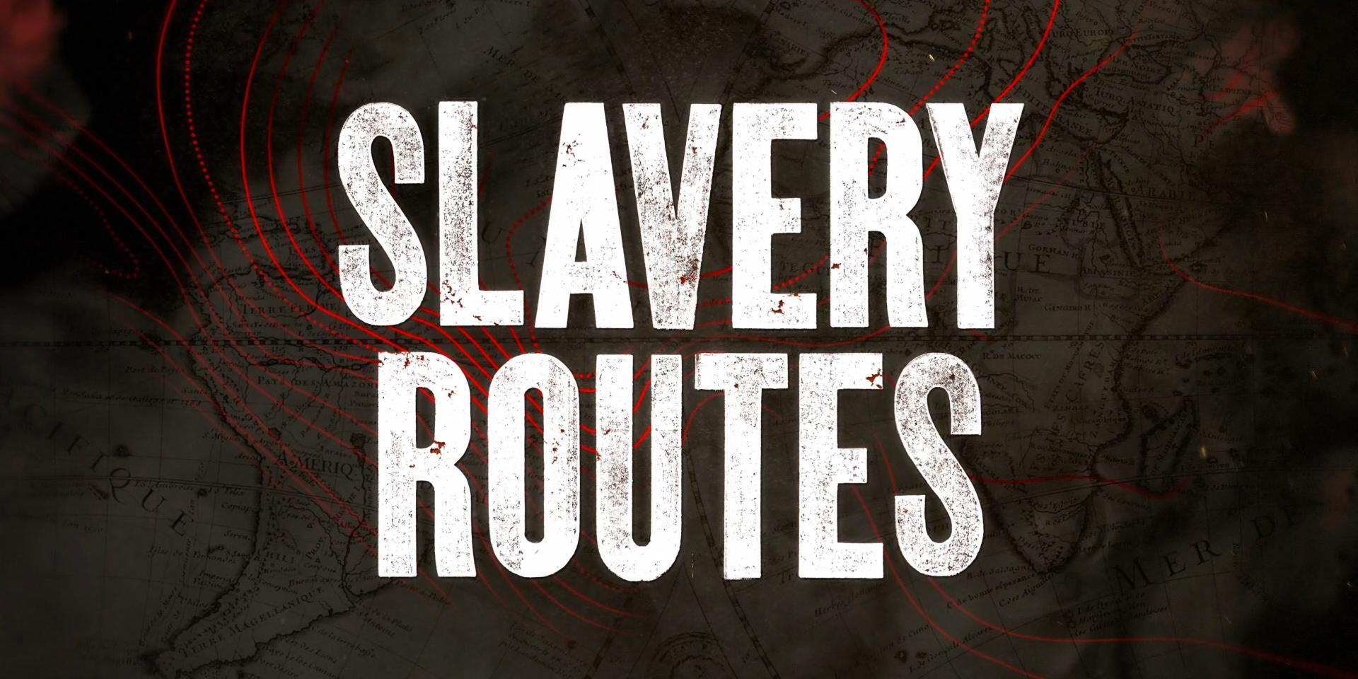 Les Routes de l'Esclavage – Title